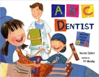 ABC Dentist: Healthy Teeth from A to Z by…