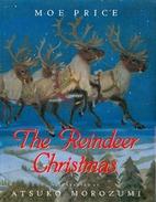 The Reindeer Christmas by Moe Price