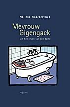Mevrouw Gigengack : uit het leven van een…