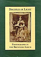 Disciples of Light : Photographs in the…