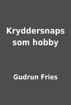 Kryddersnaps som hobby by Gudrun Fries