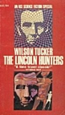 The Lincoln Hunters by Wilson Tucker