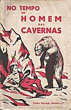 No tempo do homem das cavernas by Fernando…