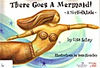 There goes a mermaid! : a NorFolktale by…