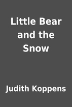 Little Bear and the Snow by Judith Koppens