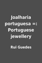 Joalharia portuguesa =: Portuguese jewellery…