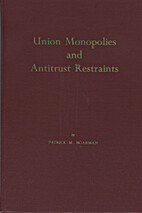 Union Monopolies and Antitrust Restraints by…