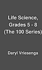 Life Science, Grades 5 - 8 (The 100 Series)…
