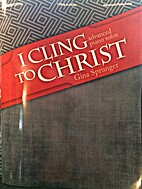 I Cling to Christ: Advanced Piano Solos by…