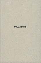 StillMoving: Contemporary Photography, Film…