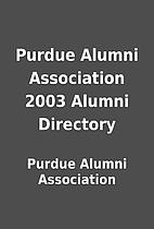 Purdue Alumni Association 2003 Alumni…