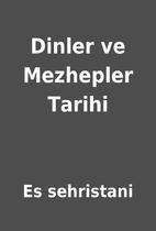 Dinler ve Mezhepler Tarihi by Es sehristani