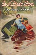 Fen's First Term by Dorothea Moore