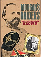 Morgan's Raiders by Dee Brown
