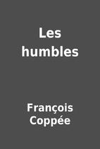 Les humbles by François Coppée