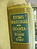 Atoms, molecules and quanta by Arthur Edward…
