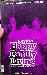 Keys to Happy Family Living by Henry Brandt