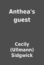 Anthea's guest by Cecily (Ullmann)…