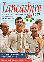 LANCASHIRE CRICKET YEARBOOK 1997. by Rev…