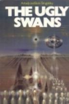 The Ugly Swans by Arkady Strugatsky