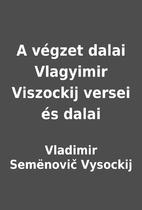 A végzet dalai Vlagyimir Viszockij versei…