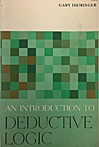 An introduction to deductive logic by Gary…