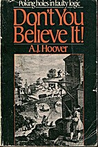 Don't you believe it! by Arlie J. Hoover