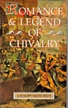 Romance & Legend of Chivalry by A. R. Hope…