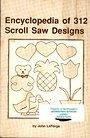 Encyclopedia of 312 Scroll Saw Designs - John La Forge