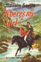 Where's My Girl? by Malcolm Saville