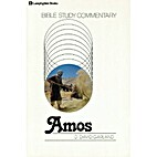 Amos;: A study guide, by D. David Garland