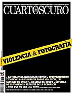 Cuartoscuro 106: Violencia & Fotografía by…