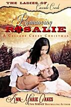 Romancing Rosalie - A Cascade Creek…