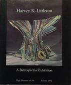 Harvey K. Littleton : a retrospective…