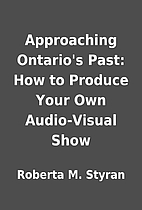 Approaching Ontario's Past: How to Produce…