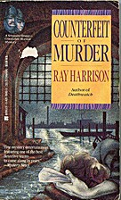 Counterfeit of Murder by Ray Harrison