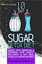The 10 Day Sugar Detox Diet: Smash Your…