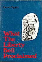 What the Liberty Bell Proclaimed by Leon…