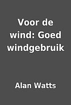 Voor de wind: Goed windgebruik by Alan Watts