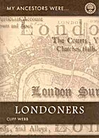 My Ancestors Were Londoners: How Can I Find…