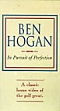 In Pursuit of Perfection: Ben Hogan (video)…