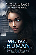 One Part Human (An Obscure Magic Book 1) by…