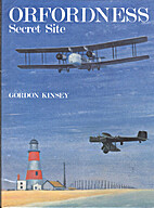Orfordness: Secret Site by Gordon K. Kinsey