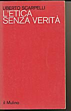L'etica senza verità by Uberto Scarpelli