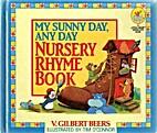 My Sunny Day, Any Day Nursery Rhyme Book (A…