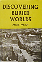 Discovering buried worlds by Andre Parrot