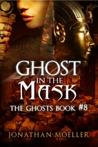Ghost in the Mask by Jonathan Moeller