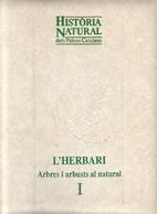 L'herbari : arbres i arbusts al natural : I…