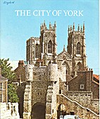 The City of York by R. W. Horton