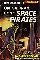 On the Trail of the Space Pirates by Carey…